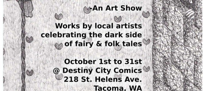 Tacomapocalypse Alliance presents: Tragically Ever After a Dark Fairy Tale Art Show