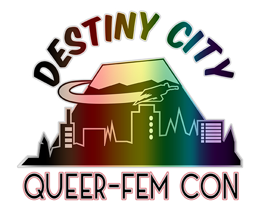 Destiny City Queer-Fem Con! Official Tacoma Pride Event